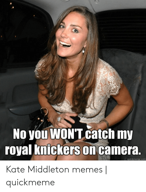 no-you-wont-catch-my-royal-knickers-on-camera-....png